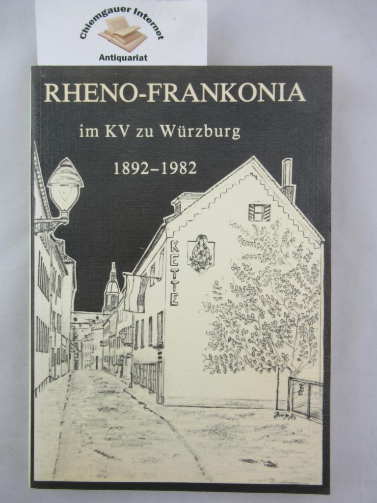 90 Jahre K.St.V. Rheno-Frankonia im KV zu Würzburg und kurzgefaßte Geschichte des K.St.V. Tannenberg im KV ; [1982 - 1992]. Hrsg.: K.St.V. Rheno-Frankonia im KV ERSTAUSGABE.
