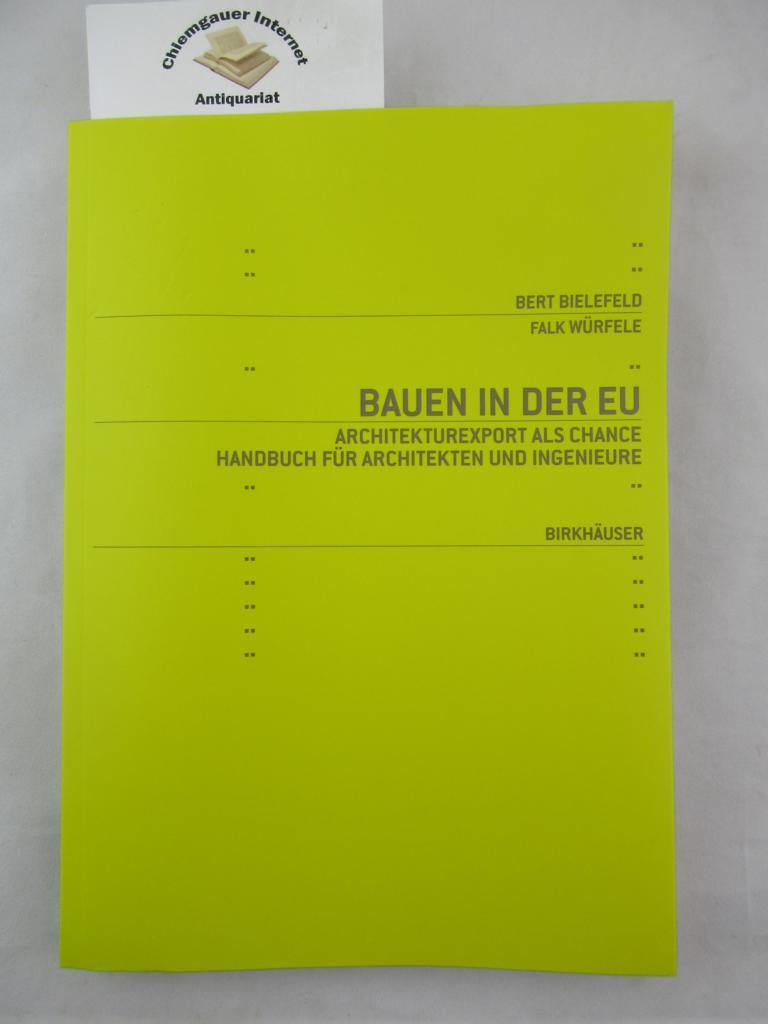 Bauen in EU : Architekturexport als Chance ; Handbuch für Architekten und Ingenieure. ERSTAUSGABE.