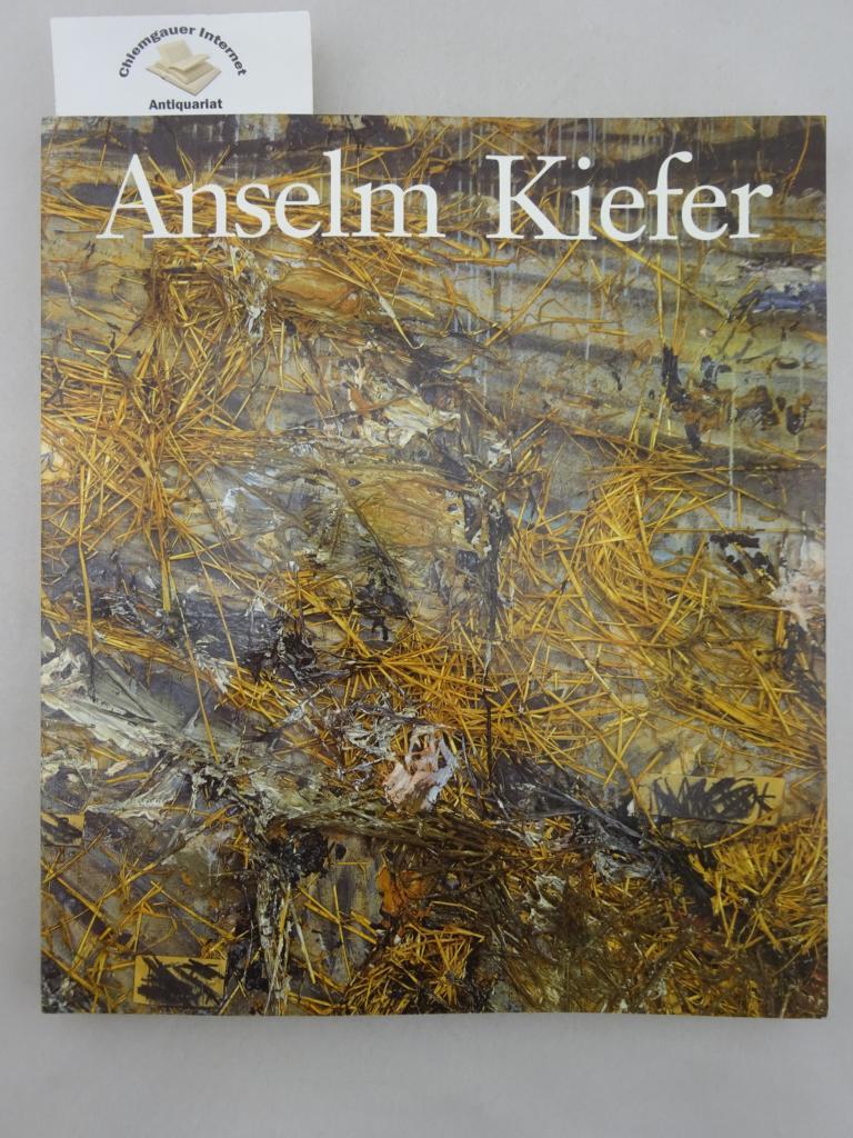 Rosenthal, Mark: Anselm Kiefer. Organized by A. James Speyer, The Art Institute of Chicago / Mark Rosenthal, Philadelphia Museum of Art.
