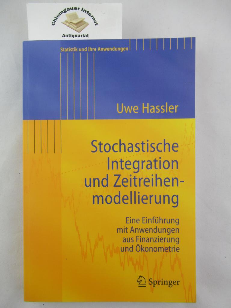 Stochastische Integration und Zeitreihenmodellierung : eine Einführung mit Anwendungen aus Finanzierung und Ökonometrie. Statistik und ihre Anwendungen ERSTAUSGABE.