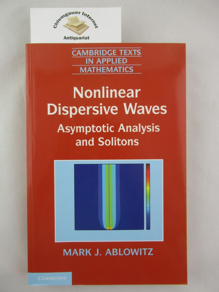Nonlinear Dispersive Waves: Asymptotic Analysis and Solitons (Cambridge Texts in Applied Mathematics)  ISBN 13: 9781107664104 First published.