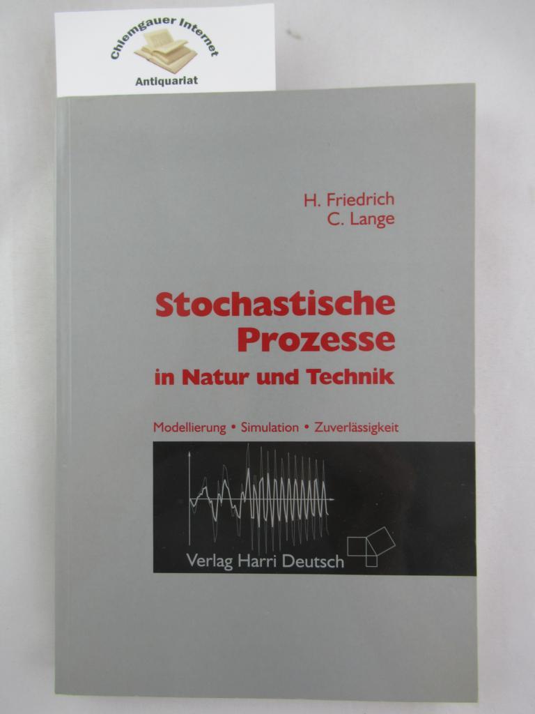Stochastische Prozesse in Natur und Technik : Modellierung, Simulation, Zuverlässigkeit. 1. Auflage. ERSTAUSGABE.