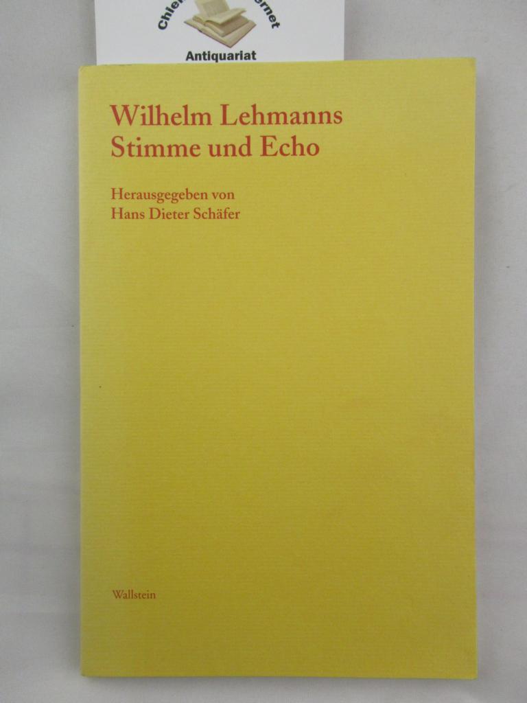 Schäfer, Hans Dieter [Hrsg.]: Wilhelm Lehmanns Stimme und Echo. Sichtbare Zeit. Journal der Wilhelm-Lehmann-Gesellschaft.1.