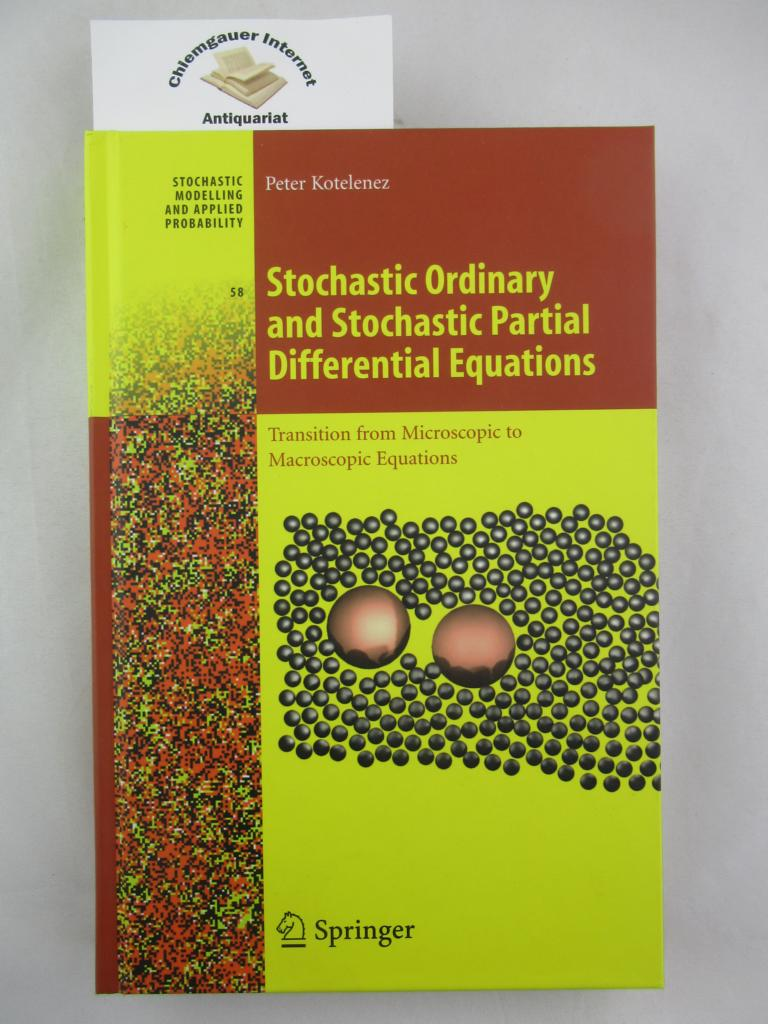 Stochastic Ordinary and Stochastic  Partial Differential Equations : Transition from Microscopic to Macroscopic Equations. Stochastic Modelling and Applied Probability ; 58 FirstEdition.