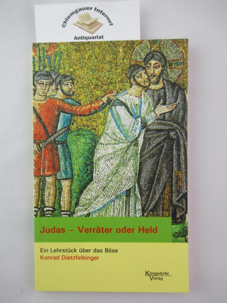 Judas - Verräter oder Held : ein Lehrstück über das Böse. 1. Auflage.