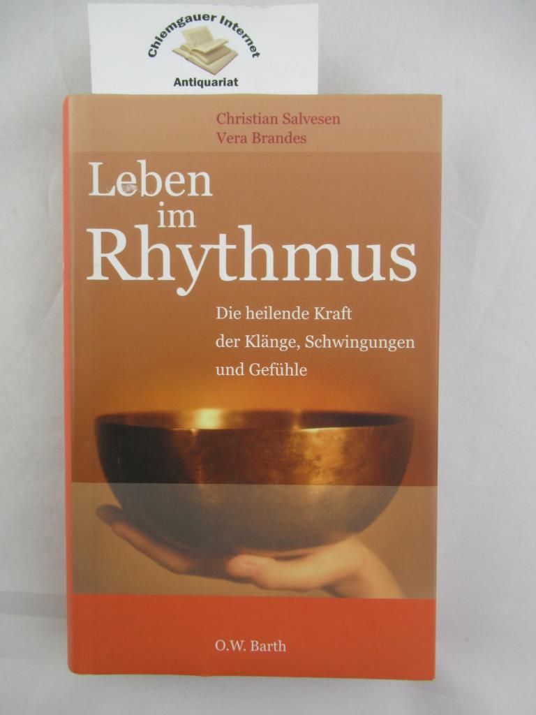 Leben im Rhythmus : die heilende Kraft der Klänge, Schwingungen und Gefühle. ERSTAUSGABE.