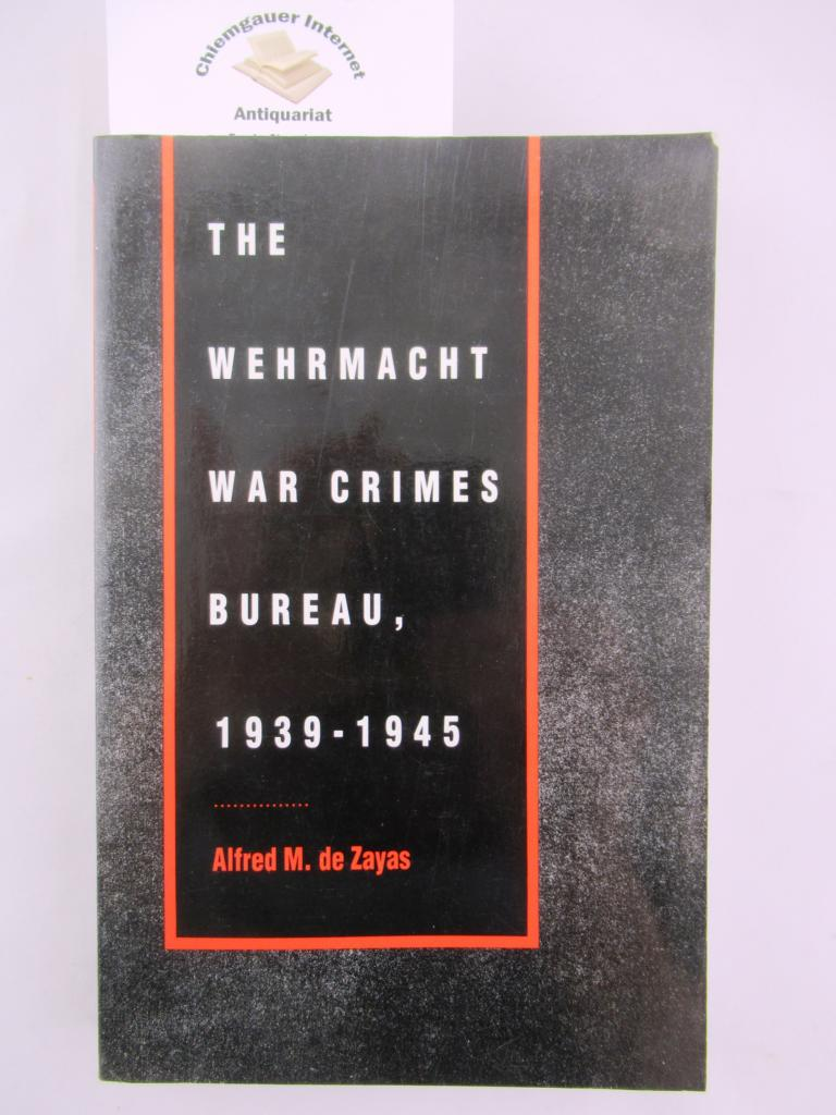 The Wehrmacht War Crimes Bureau, 1939- 1945 With the collaboration of Walter Rabus.  Foreword by Professor Howard S. Levie.