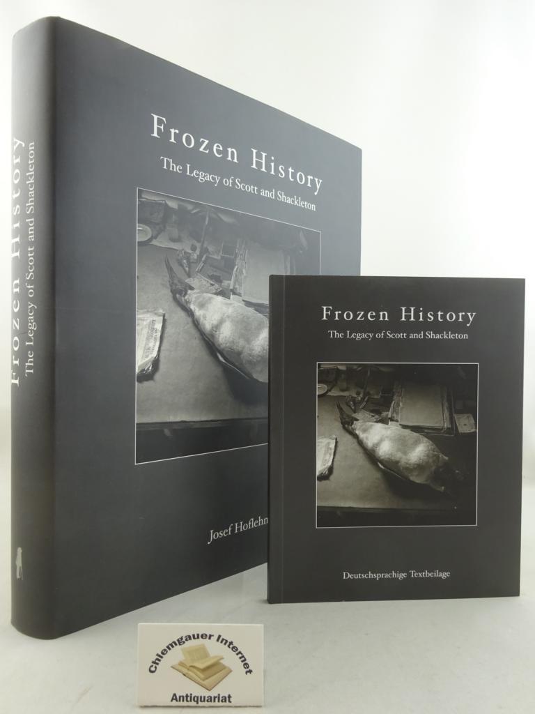 """Frozen history : the legacy of Scott and Shackleton. Photographs by Josef & Katharina Hoflehner. Text: David L. Harrowfield. MIT  """"Deutschsprachige Textbeilage zum Buch. OHNE Paginierung. 1. edition."""