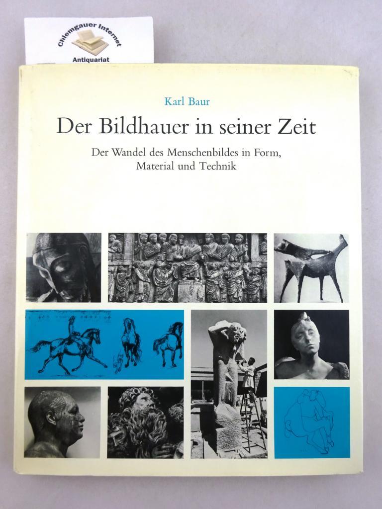 Der Bildhauer in seiner Zeit : der Wandel des Menschenbildes in Form, Material und Technik. ERSTAUSGABE.
