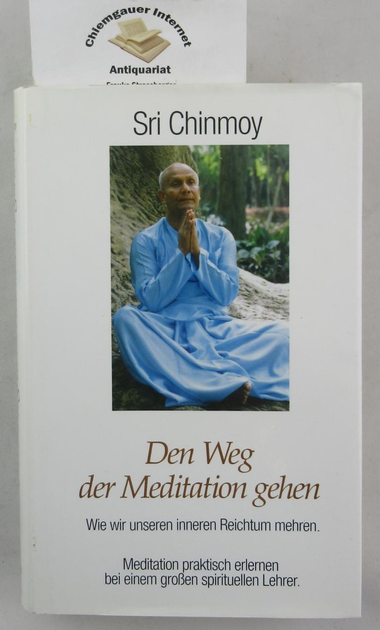 Den Weg der Meditation gehen : wie wir unseren inneren Reichtum mehren ; Meditation praktisch erlernen bei einem grossen spirituellen Lehrer. Übersetzung aus dem Englischen von Kailash A. Beyer 1. Auflage. Deutsche ERSTAUSGABE.