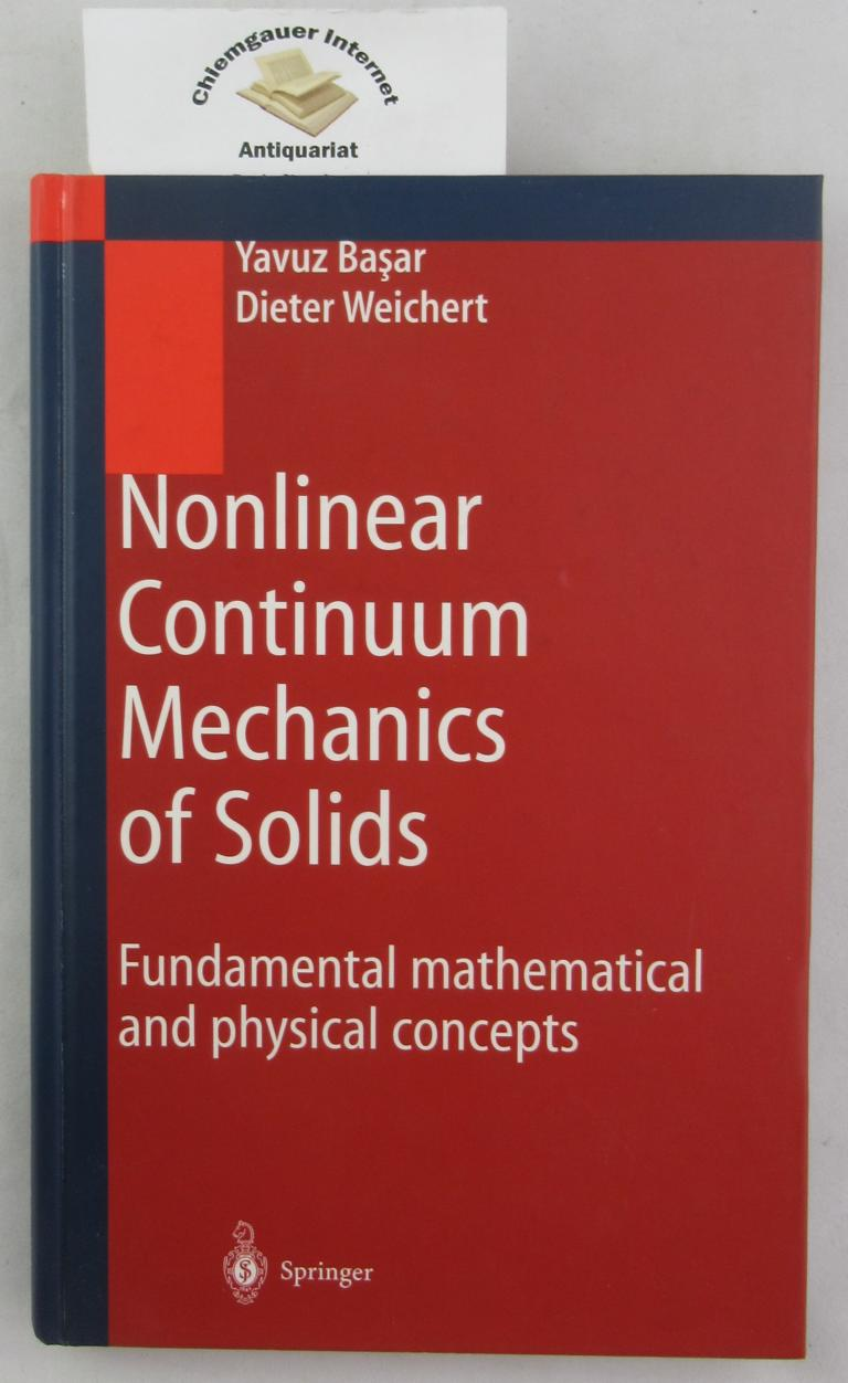 Nonlinear Continuum Mechanics of Solids : Fundamental Mathematical and Physical Concepts    ISBN 10: 3642085881ISBN 13: 9783642085888    Softcover Neu