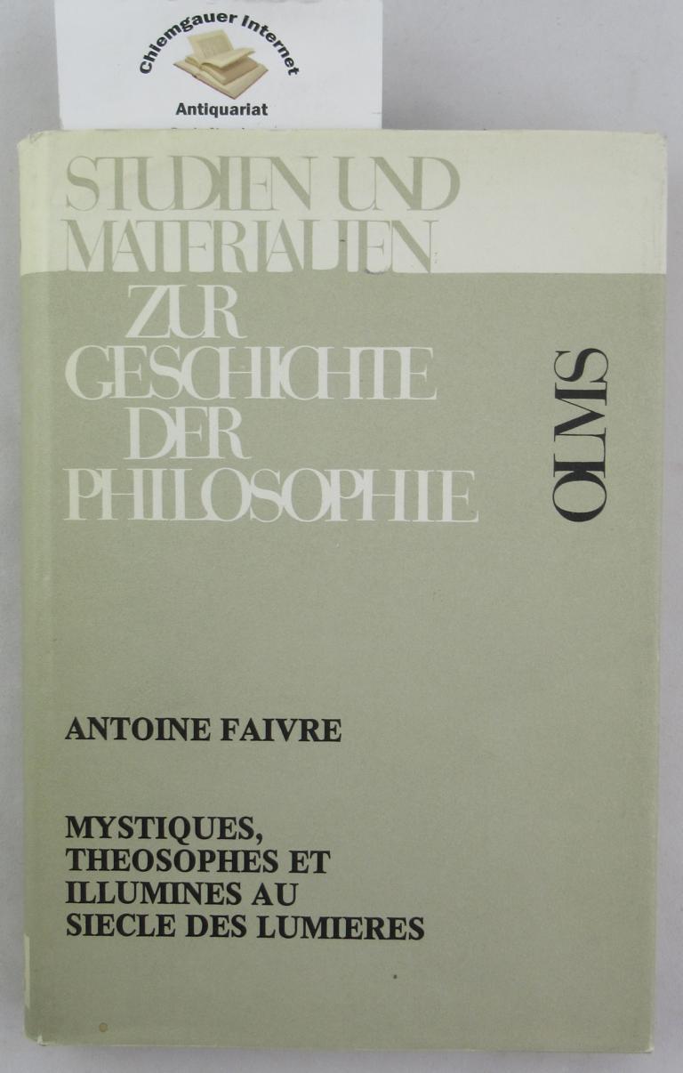 Mystiques, théosophes et illuminés au siècle des Lumières. Studien und Materialien zur Geschichte der Philosophie ; Band 20