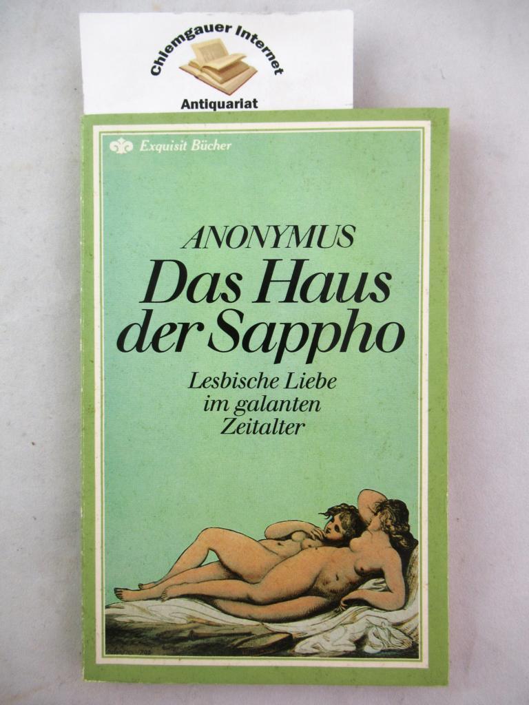 Anonymus : Das Haus der Sappho.( Deckeltitel: Lesbische Liebe im galanten Zeitalter). Übertragen und eingeleitet von Heinz Conrad. Mit Federzeichnungen von Eric Godal. Exquisit-Bücher ; 299