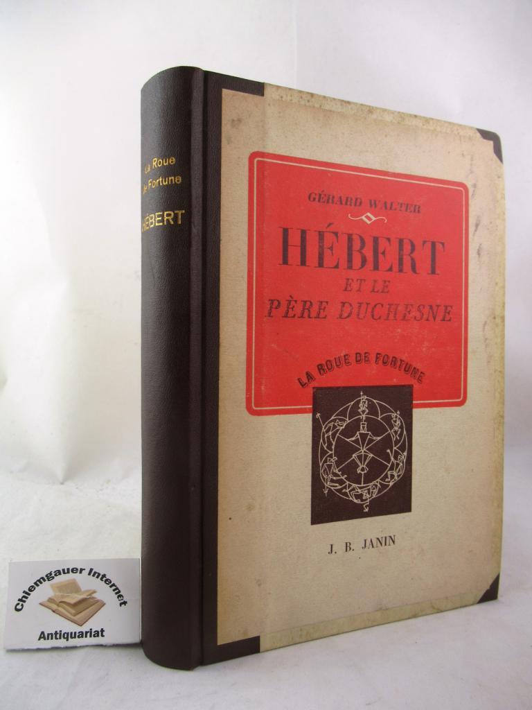 Hébert et le Père de la Duchesse. Avec onze planches in-texte et hors-texte. Première édition.