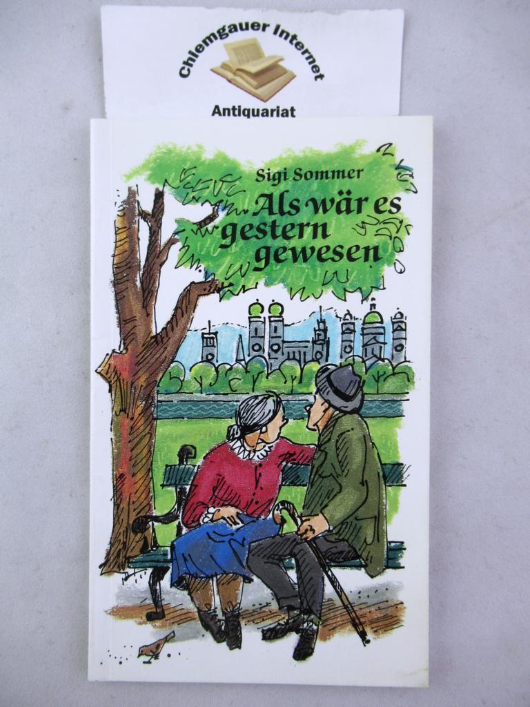 Als wär es gestern gewesen. Privatdruck Nr. 29 für das Büroeinrichtungshaus Finkenzeller. Umschlag und Illustrationen von  Friedemann Lichtwitz. ERSTAUSGABE.