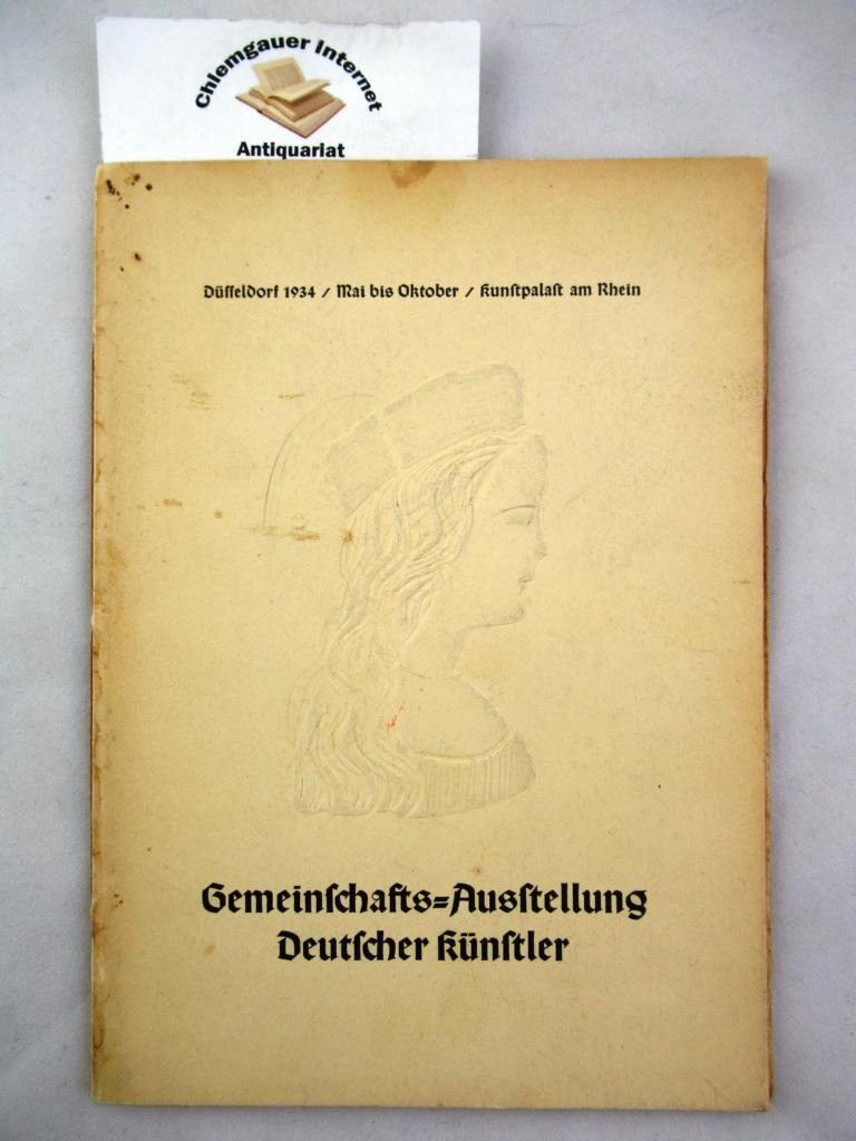 Gemeinschafts-Ausstellung deutscher Künstler : Düsseldorf 1934 Mai bis Oktober [im] Kunstpalast am Rhein ; [Katalog]