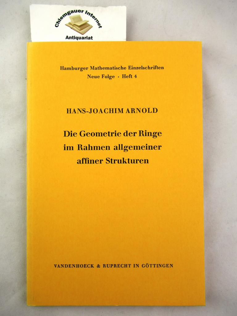 Die Geometrie der Ringe im Rahmen allgemeiner affiner Strukturen. Hamburger mathematische Einzelschriften ; N.F., H. 4