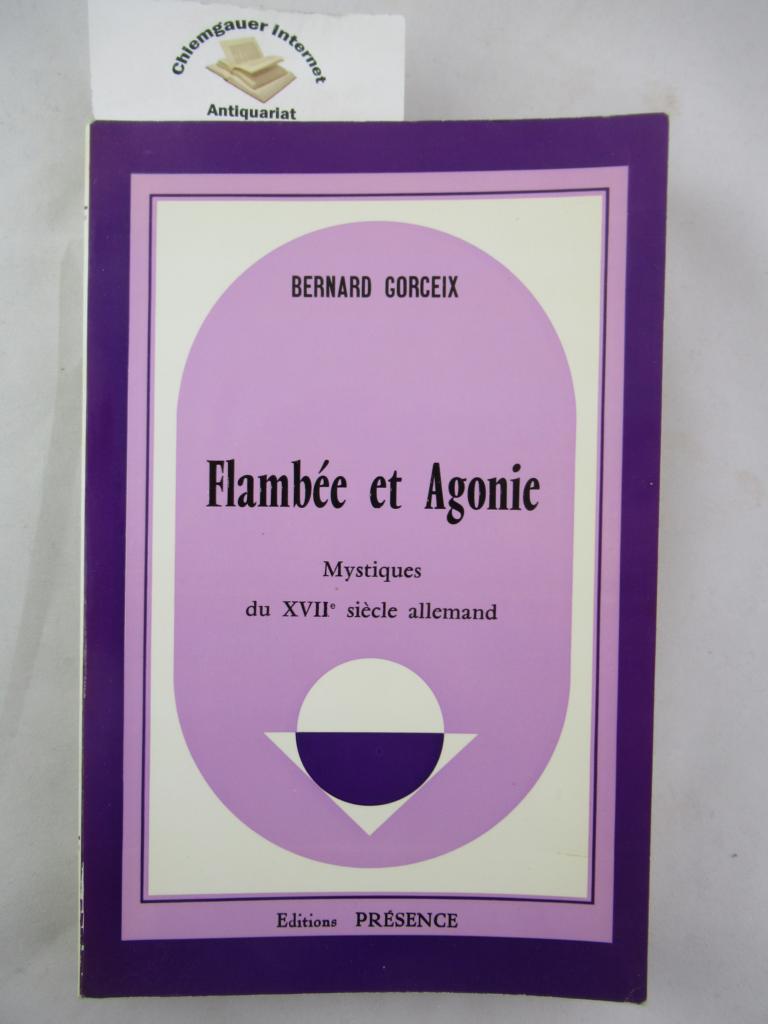 Flambée et agonie. Mystique du XVIIIe siècle allemand. Première édition.