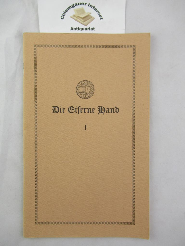 Die eiserne Hand : Intelligenzblatt der Götz-von-Berlichingen-Academie zur Erforschung und Pflege des Schwäbischen Grußes Nummer  I.