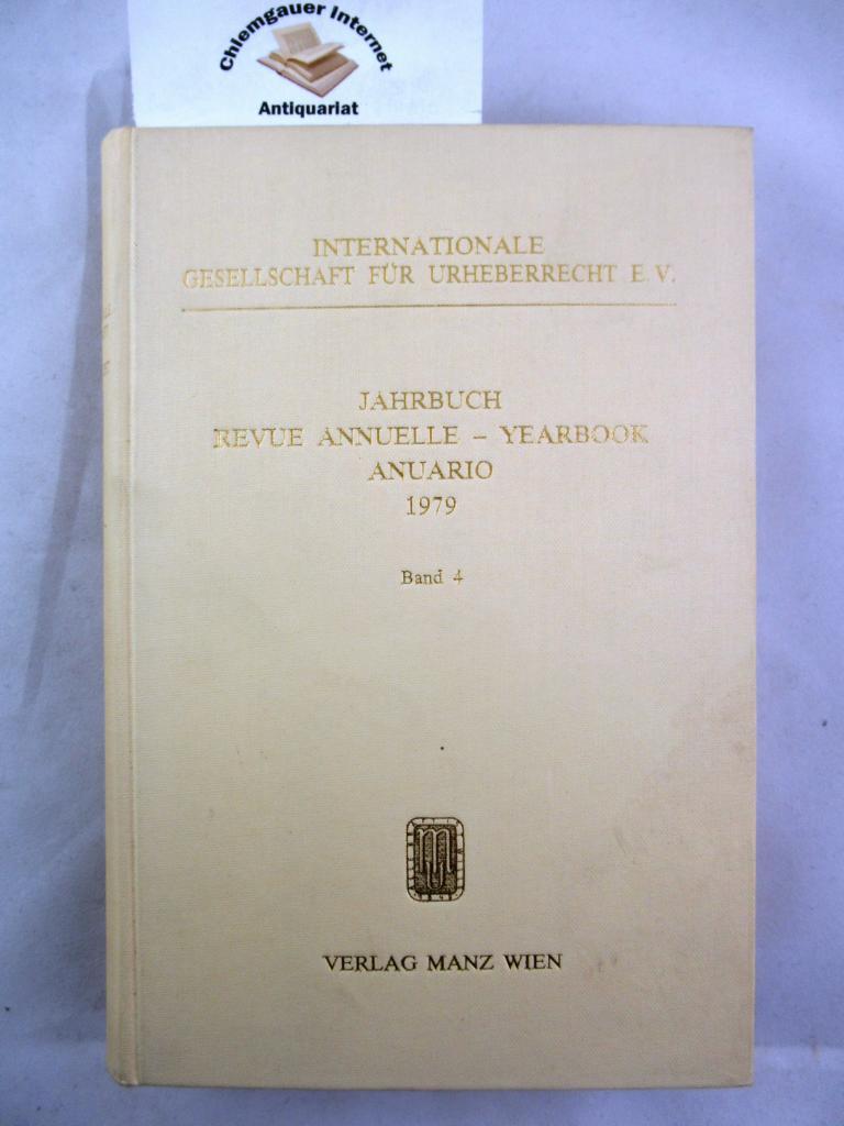 Jahrbuch Revue Annuelle Yearbook Anuario.  1979. Internationale Gesellschaft für Urheberrecht e.V.