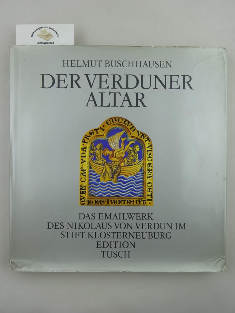 Buschhausen, Helmut: Der Verduner Altar. Das Emailwerk des Nikolaus von Verdun im Stift Klosterneuburg.