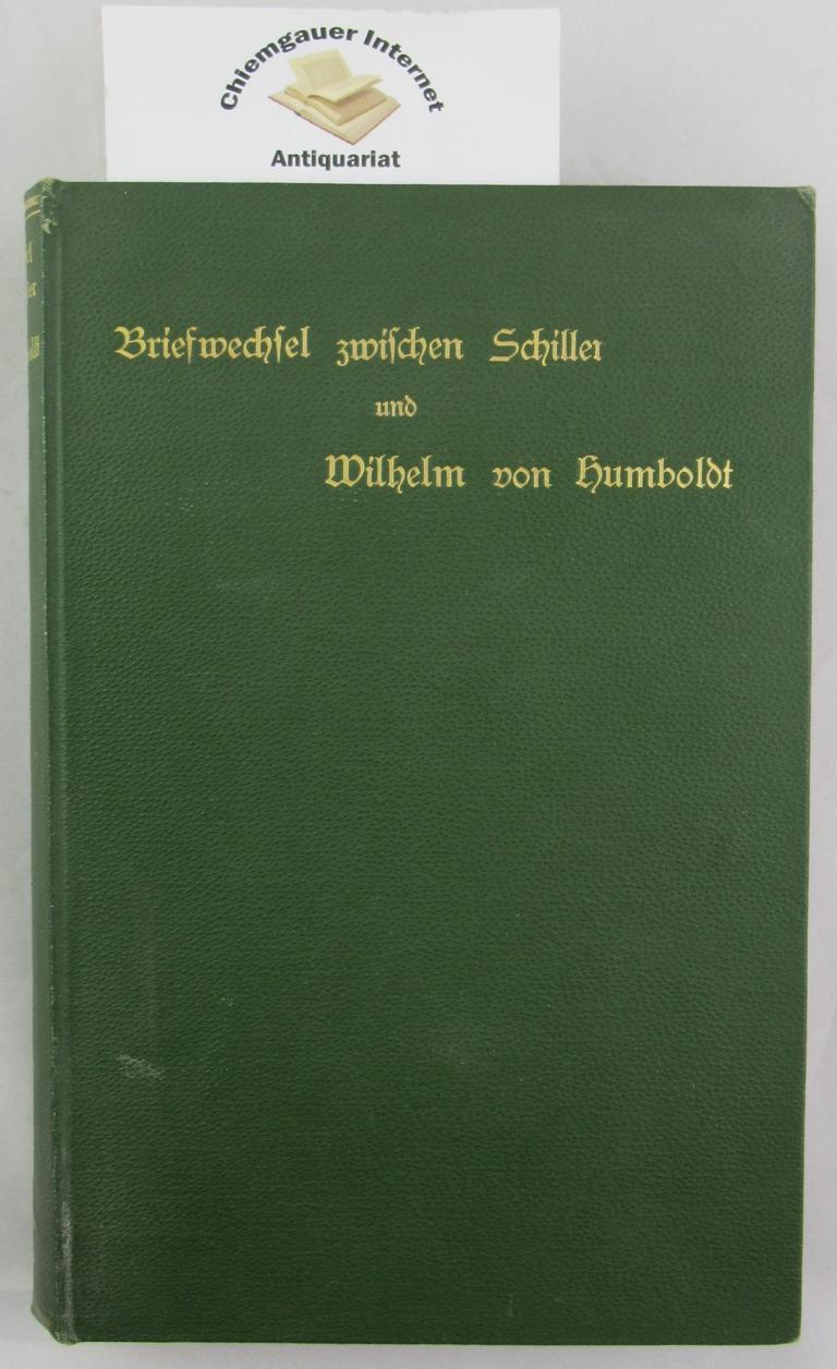 Briefwechsel. Mit Anmerkungen von Albert Leitzmann. Nebst einem Porträt Wilhelm von Humboldts. DRITTE, VERMEHRTE Ausgabe