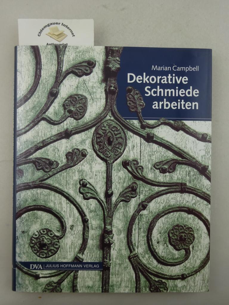 Dekorative Schmiedearbeiten. Aus dem Englischen  übertragen von Ulrike Stopfel Deutsche ERSTAUSGABE.