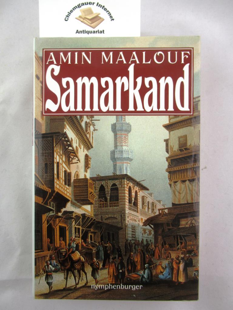 Maalouf, Amin: Samarkand : Roman. Aus dem Französischen von Widulind Clerc-Erle Deutsche Erstausgabe.