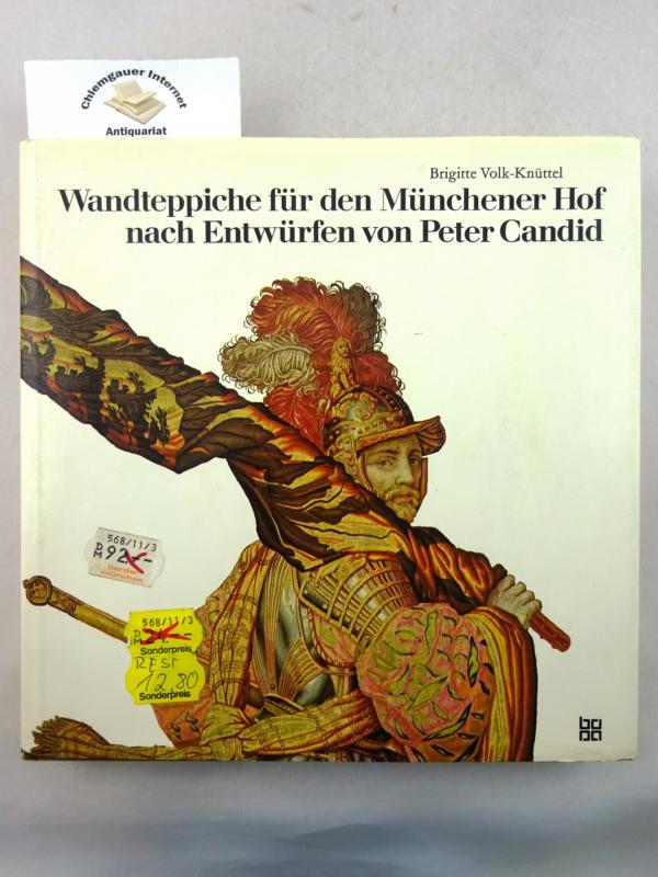 Wandteppiche für den Münchener Hof nach Entwürfen von Peter Candid. ERSTAUSGABE.