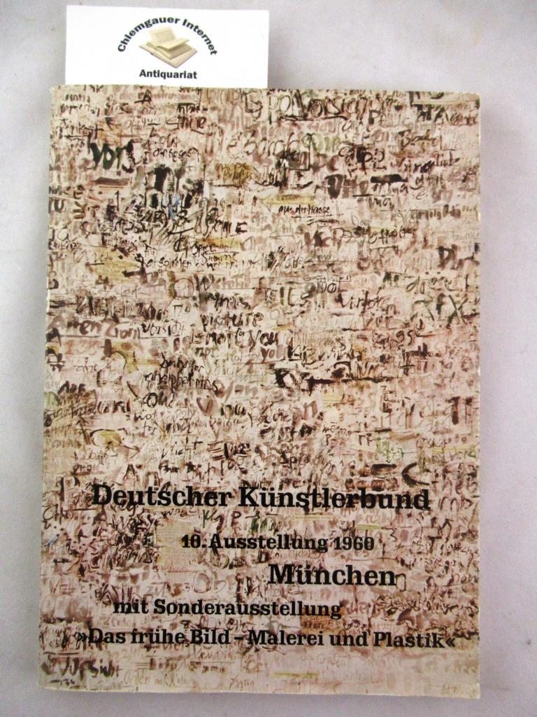 """Deutscher Künstlerbund . Zehnte Ausstellung 1960. Mit Sonderausstellung """" Das Frühe Bild - Malerei und Plastik""""."""