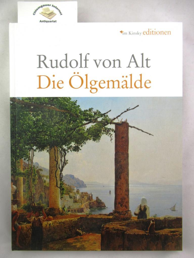 Hussl-Hörmann, Marianne: Rudolf von Alt : Die Ölgemälde. Hrsg. von Im-Kinsky-Kunst-Auktionen. Mit Beiträgen von Herbert Giese u.a.  / Im-Kinsky-Editionen 1. Aufl.