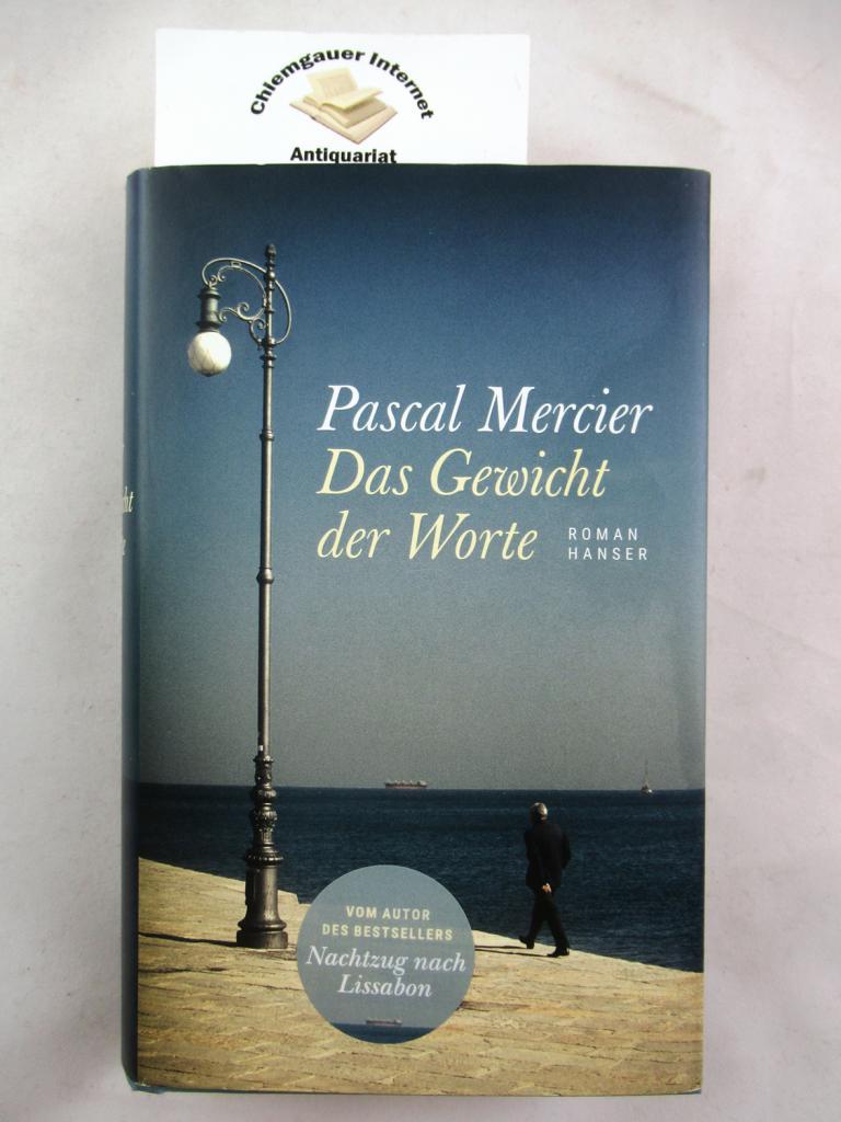 Mercier, Pascal: Das Gewicht der Worte. 1. Auflage.  ERSTAUSGABE.