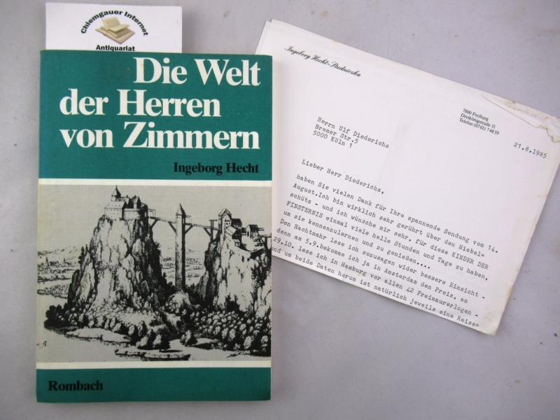 Hecht, Ingeborg: Die Welt der Herren von Zimmern : dargestellt an Beispielen aus Froben Christophs Chronik. ERSTAUSGABE.