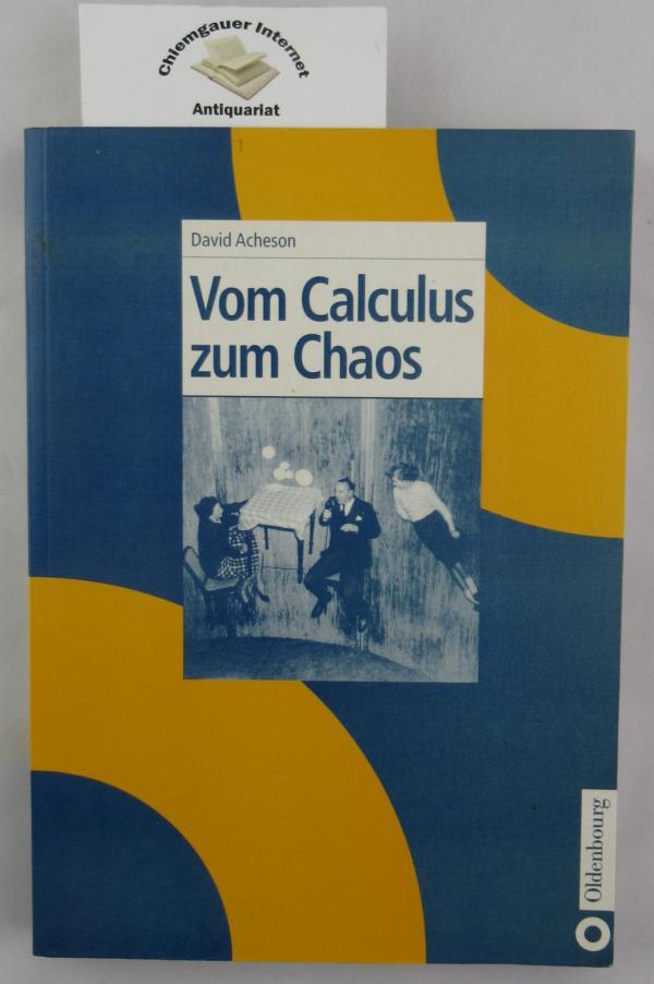 Vom Calculus zum Chaos. Übersetzung von Martin Reck. Deutsche ERSTAUSGABE.