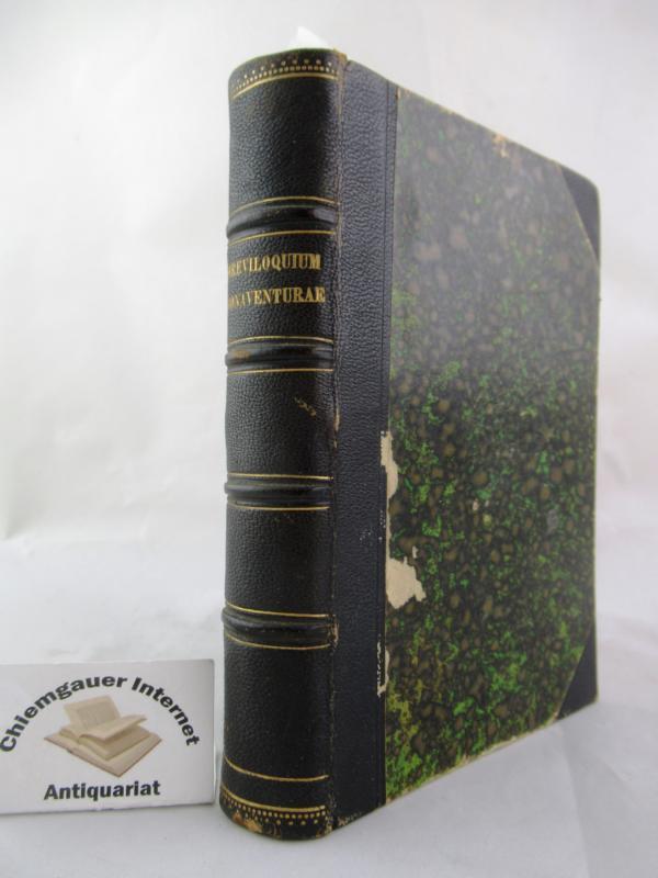 Tria opuscula seraphici doctoris S. Bonaventurae breviloquium itinerarium mentis in deum et de reductione artium ad theologiam notis illustrata. Editio secunda.