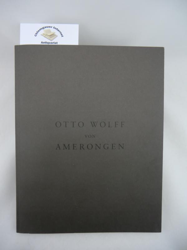 Otto Wolff von Amerongen. Anlässlich der Gedenkfeier. + Beiheft: Die Wiedervereinigung Europas - Wege in die Zukunft (Dr. Otto Graf Lambsdorff). ERSTAUSGABE.