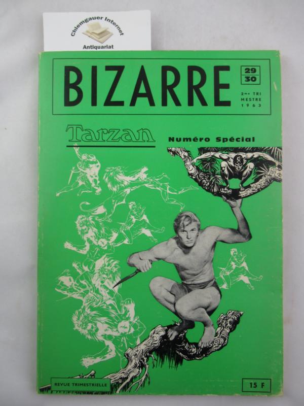 Bizarre N° 29-30 : Tarzan (Tarzan. Mythe triomphant, mythe humilié (Francis Lacassin) - Bandes dessinées). Rédaction : Michel Laclos - Direction : J.-P. Castelnau 2me trimestre 1963 - Numéro Spécial