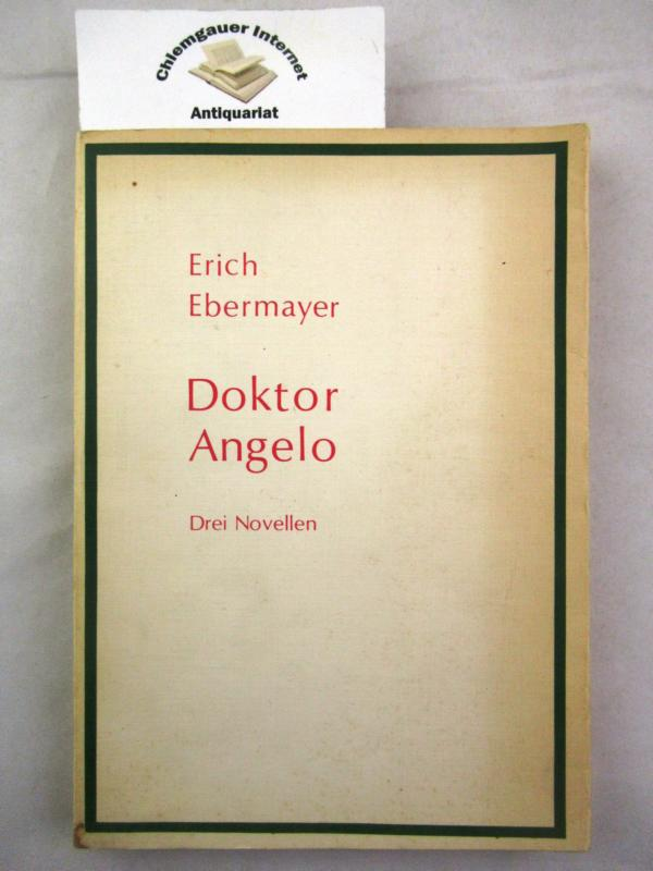 Doktor Angelo : Drei Novellen. 2., ÜBERARBEITETE Auflage.