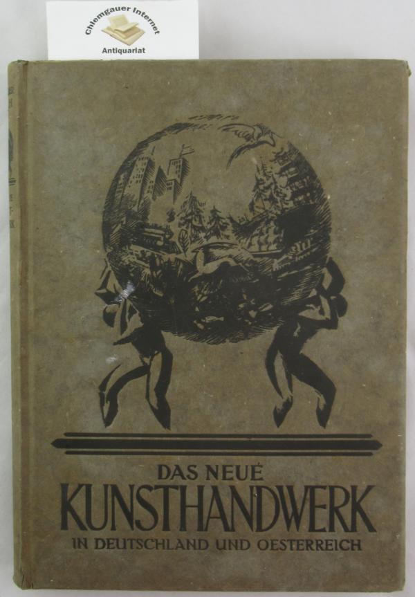 Koch, Alexander: Das neue Kunsthandwerk in Deutschland und Oesterreich : Unter Berücks. d. Deutschen Gewerbeschau Muenchen 1922. ERSTAUSGABE.