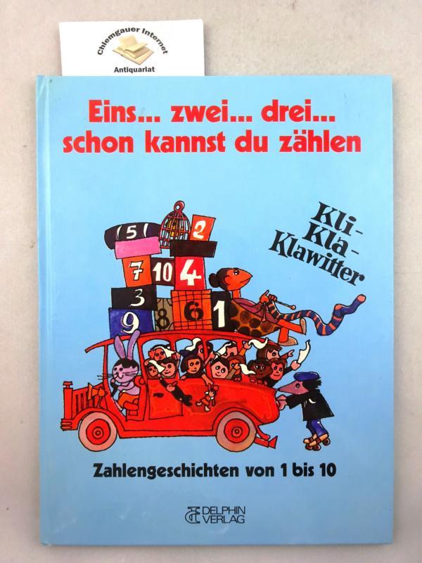 Eins ... zwei ... drei ... schon kannst du zählen : Zahlengeschichten von 1 bis 10. Grafik: Jan Mraz. ERSTAUSGABE. - Steinbach, Gunter