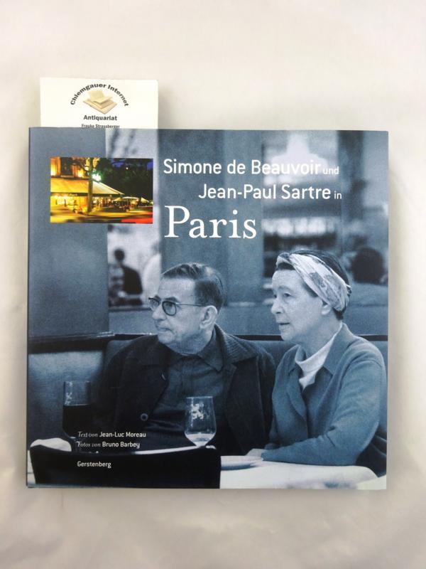 Simone de Beauvoir und Jean-Paul Sartre in Paris. Fotos von Bruno Barbey. Übersetzung von Eva Plorin und Alexandra Brehme. Deutsche ERSTAUSGABE. - Moreau, Jean-Luc, Bruno Barbey und Eva Plorin