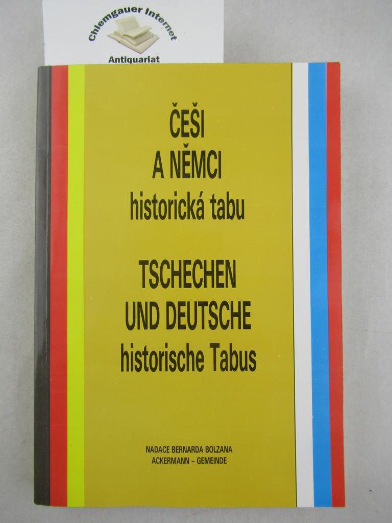 Cesi a Nemci historická tabu. Tschechen und Deutsche Historische Tabus. Erstausgabe.