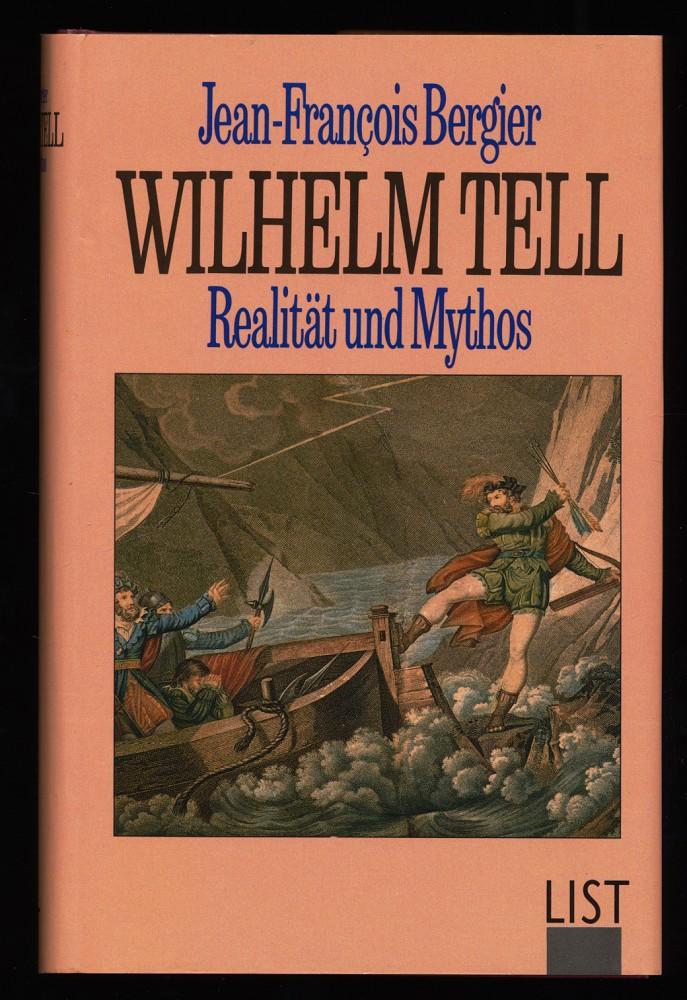 Wilhelm Tell : Realität und Mythos.