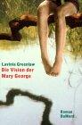 Die Vision der Mary George : Roman. Aus dem Engl. von Sabine Hedinger, 1. Aufl.,