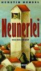 Neunerlei : Erzählungen. 1. Aufl.,