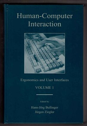 Human-Computer Interaction. Volume 1: Ergonomics and User Interfaces (LEA Series in Human Factors)