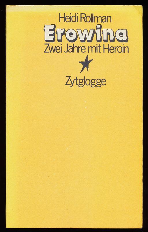 Erowina : Zwei (2) Jahre mit Heroin.