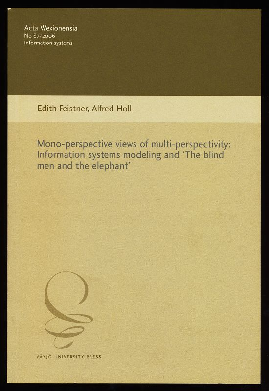 Mono-perspective views of multi-perspectivity : Information systems modeling and The blind men and the elephant.