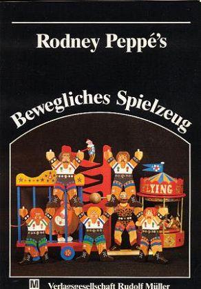 Peppe, Rodney: Bewegliches Spielzeug : Mit vollständiger Bauanleitungen für jedes Spielzeug.