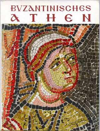 Chatzidakis, Manolis (Text): Das Byzantinische Athen ,